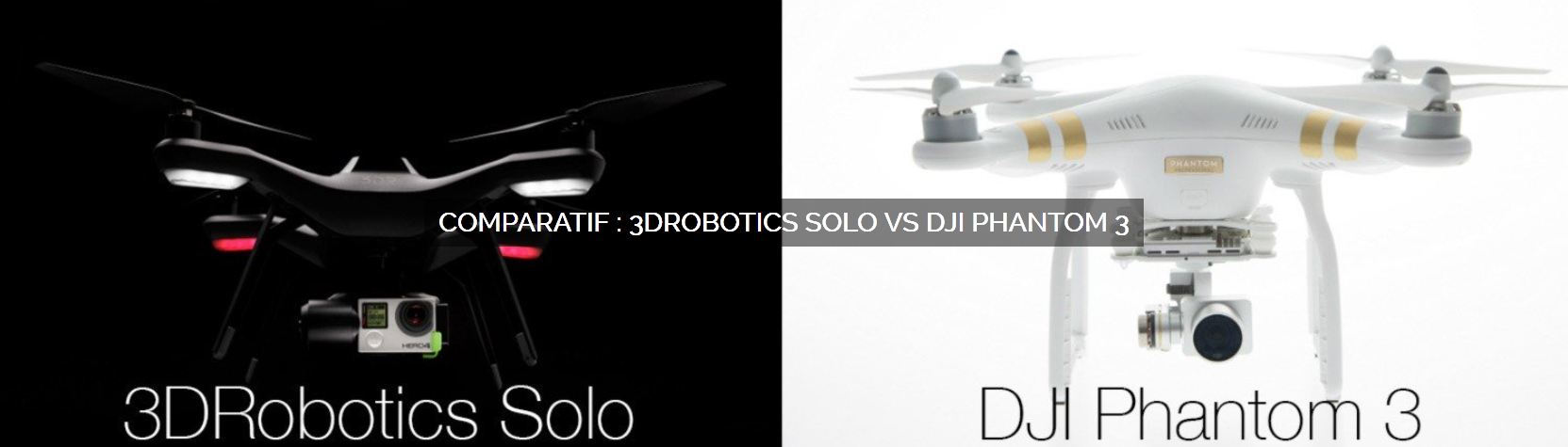 solo-3drobotics-vs-phantom3-dji_escadrone